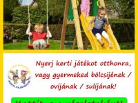 Nyerj kerti játékot otthonra, vagy gyermeked csoportjának, osztályának!